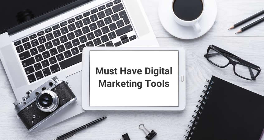 Must Have Digital Marketing Tools